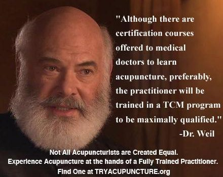 Even Dr. Weil Agrees: Acupuncturists with TCM Training are the Most Qualified